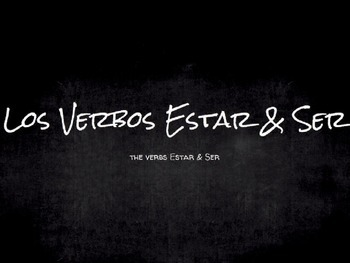 Spanish Grammar Presentation: The Verbs Ser & Estar