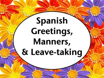 Spanish Greetings, Manners, and Saying Goodbye PowerPoint