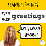 Spanish for kids | Even more Greetings