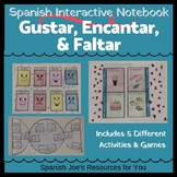 Spanish Gustar, Faltar,  & Encantar Interactive Notebook & Games