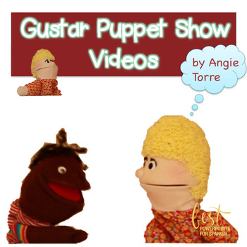 Spanish Gustar Video Puppet Shows