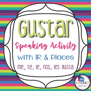 Spanish Gustar with Ir and Places Speaking Activity