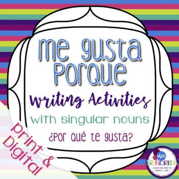 Spanish Gustar with Porque Reading and Writing exercises