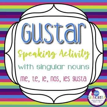 Spanish Gustar with Singular Nouns Speaking Activity