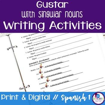 Spanish Gustar with Singular Nouns Writing Activities