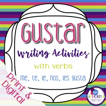 Spanish Gustar with Verbs Writing Activities