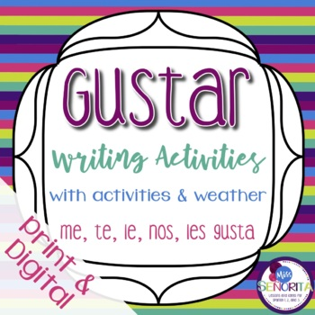 Spanish Gustar with Verbs and Weather Writing Activities