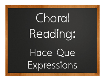 Spanish Hace Que Choral Reading