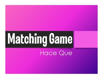 Spanish Hace Que Matching Game