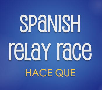 Spanish Hace Que Relay Race