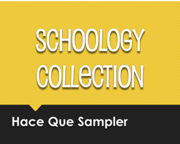Spanish Hace Que Schoology Collection Sampler