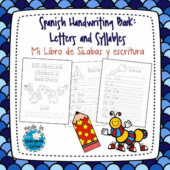 Spanish Handwriting Book: Letters and Syllables/Mi Libro de sílabas y escritura