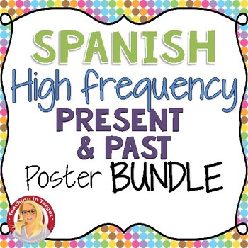 Spanish High Frequency Verb Posters BUNDLE - Past and Present Tenses