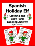 Spanish Christmas Holiday Elf Labeling Activity - Clothing and Body Parts Words