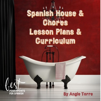 Spanish House and Chores Power Point and Curriculum