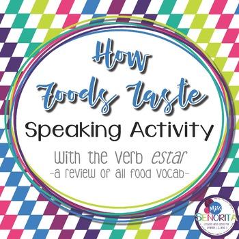 Spanish How Foods Taste Speaking Activity with Estar