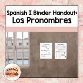 Spanish I Binder Handout: Los Pronombres / Pronouns