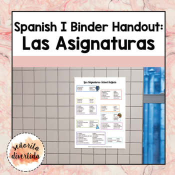 Spanish I Binder Handout: Las Asignaturas / School Subjects