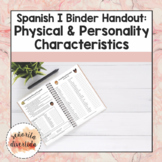 Spanish I Binder Handout: Physical & Personality Characteristics