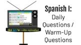 Spanish I: Daily Questions / Warm-Up Questions