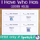 Spanish I Have Who Has - with Clothing and Direct Object Pronouns