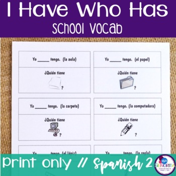 Spanish I Have Who Has - with School Vocab and Direct Obje