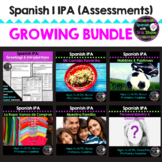 Spanish I IPA Assessment *GROWING BUNDLE*