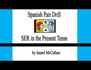Spanish I Pair Drill:  The verb SER
