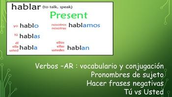 Spanish I Unit- AR Verbs, Conjugation, Subj Pronouns, Form Negative & Questions