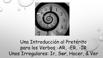 Spanish I Unit- Regular Preterit and Introduction to Irregular Verbs