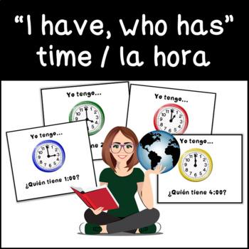 Spanish I have, Who has? Yo tengo, ¿Quién tiene?  TIME / LA HORA