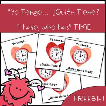 Spanish I have, Who has? Yo tengo, ¿Quién tiene?  TIME / LA HORA Valentine's Day