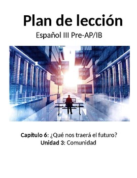 Spanish III lesson plans and materials - Auténtico Capítulo 6