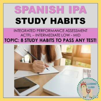 Spanish IPA Intermediate Low Study Habits Contemporary Life