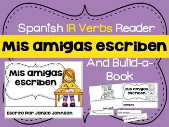 Spanish IR Verbs Reader & Build-A-Book ~ Mis amigas escriben ~ Los verbos en IR