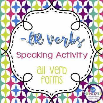 Spanish -IR Verbs Speaking Activity
