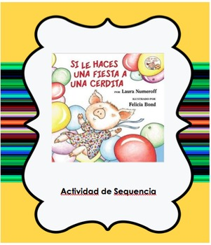 Spanish: If You Give A Pig A Party - Sequence Activity