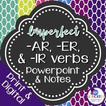 Spanish Imperfect -AR, -ER, -IR Verbs Powerpoint & Notes