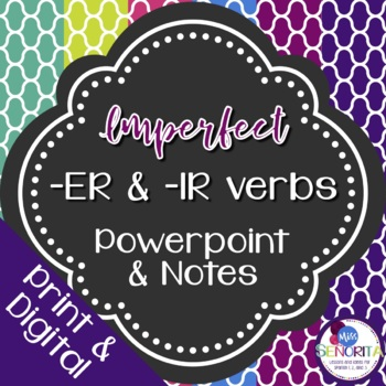 Spanish Imperfect -ER & -IR Verbs Powerpoint & Notes