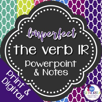 Spanish Imperfect Ir Powerpoint & Notes