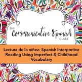 Spanish Interpretive Reading- Una lectura Imperfecto y la niñez