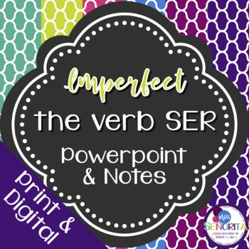 Spanish Imperfect Ser Powerpoint & Notes