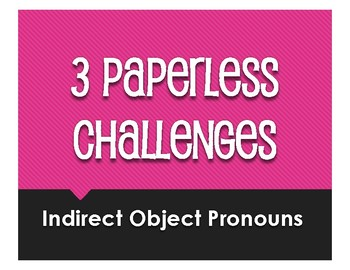 Spanish Indirect Object Pronoun Paperless Challenges
