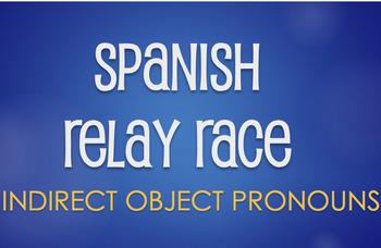 Spanish Indirect Object Pronoun Relay Race