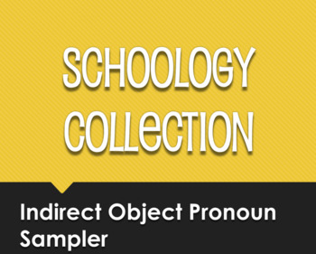 Spanish Indirect Object Pronoun Schoology Collection Sampler