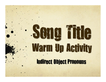 Spanish Indirect Object Pronoun Song Titles