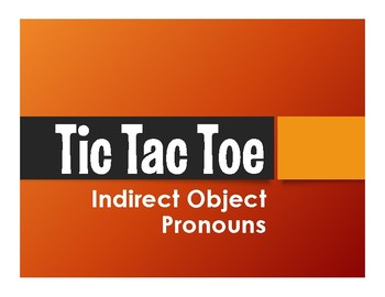 Spanish Indirect Object Pronoun Tic Tac Toe Partner Game