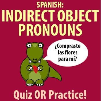 Spanish - Indirect object pronoun practice OR quiz