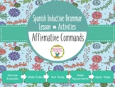 Spanish Inductive Grammar Lesson:  Affirmative Commands