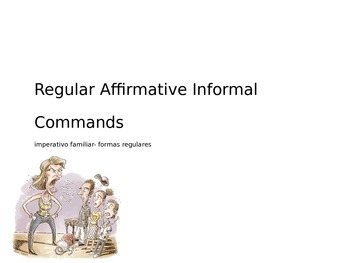Spanish Informal Commands (Affirmative Regular) PowerPoint